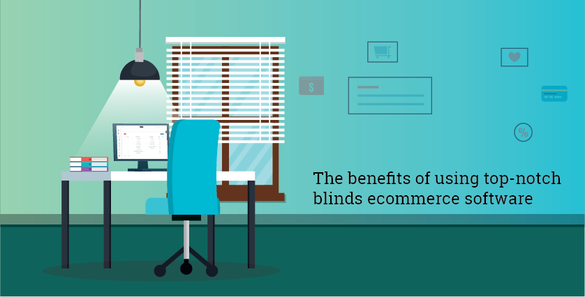 The benefits of using top-notch blinds eCommerce software 01 01
