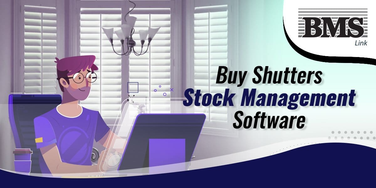 buy Shutters Stock Management Software  Buy Shutters Stock Management Software to Manage Your Business Efficiently 07