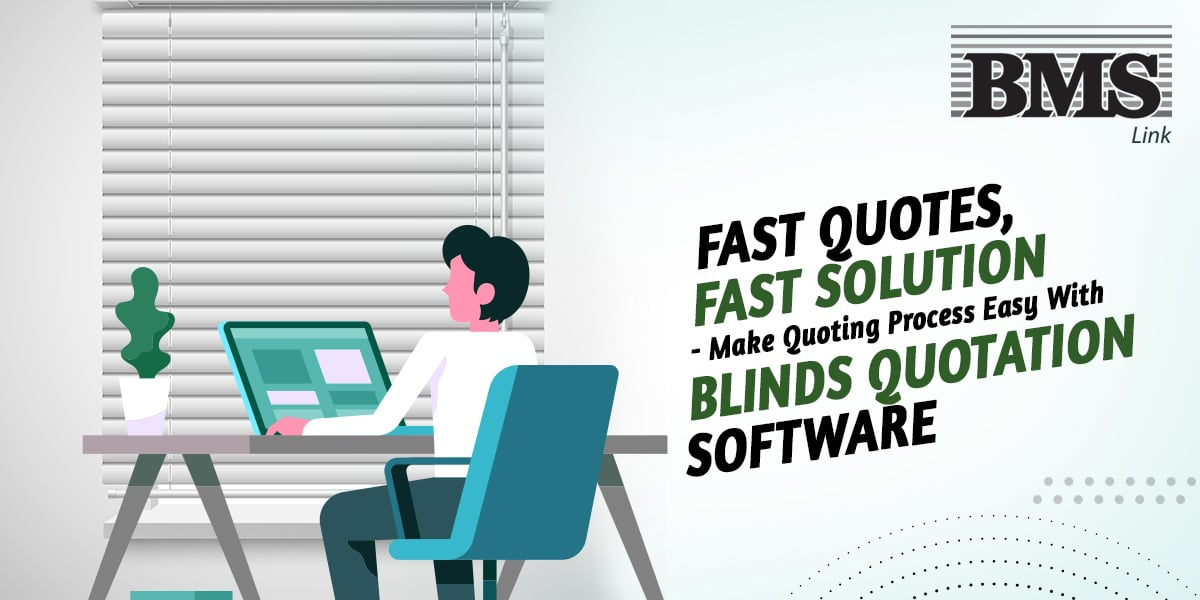 Fast Quotes, Fast Solution- Make Quoting Process Easy With Blinds Quotation Software  Fast Quotes, Fast Solution- Make Quoting Process Easy With Blinds Quotation Software 13a