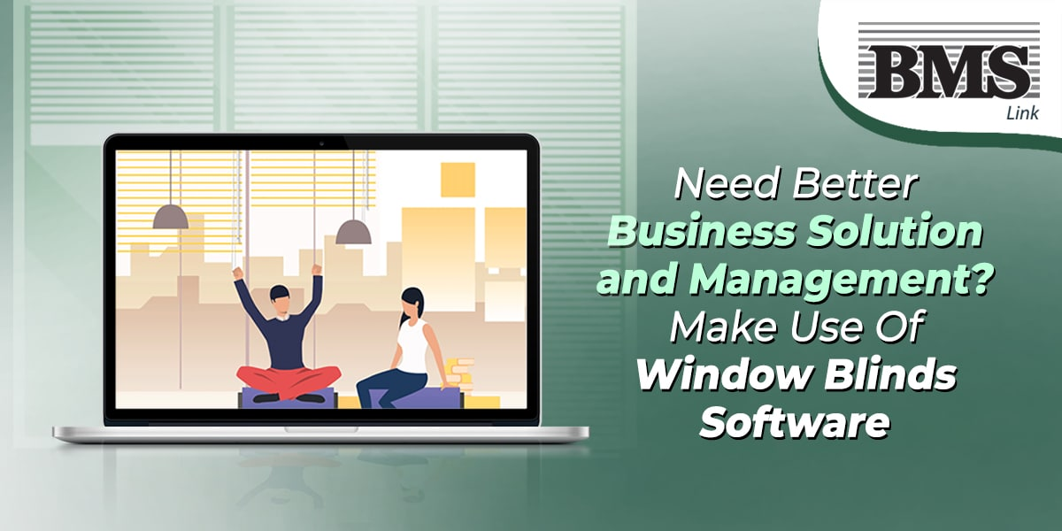 Window-Blind-Software  Need Better Business Solution and Management? Make Use Of Window Blinds Software Need Better Business Solution and Management Make Use Of Window Blinds Software