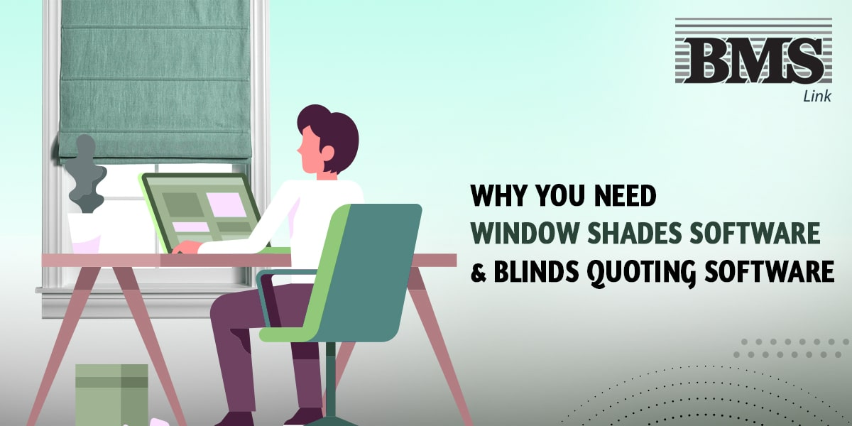 Why You Need Window Shades Software & Blinds Quoting Software  Why You Need Window Shades Software & Blinds Quoting Software Why You Need Window Shades Software Blinds Quoting Software