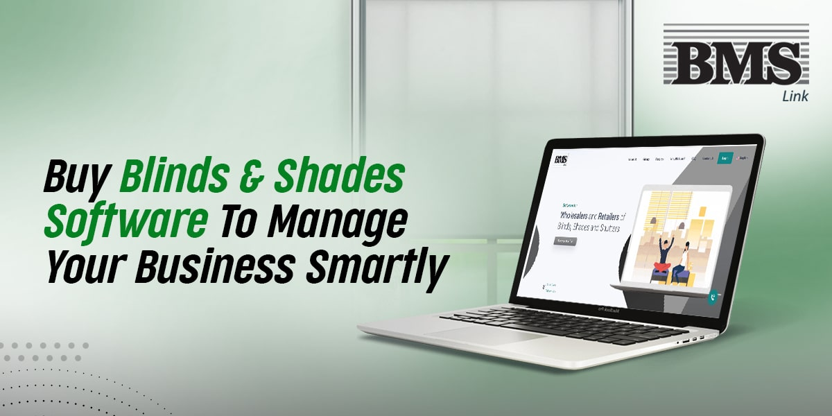 Buy Blinds And Shades Software  Buy Blinds And Shades Software To Manage Your Business Smartly Buy Blinds And Shades Software To Manage Your Business Smartly