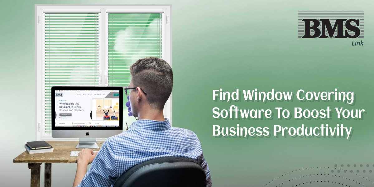 find Window Covering Software  Find Window Covering Software To Boost Your Business Productivity Find Window Covering Software To Boost Your Business Productivity