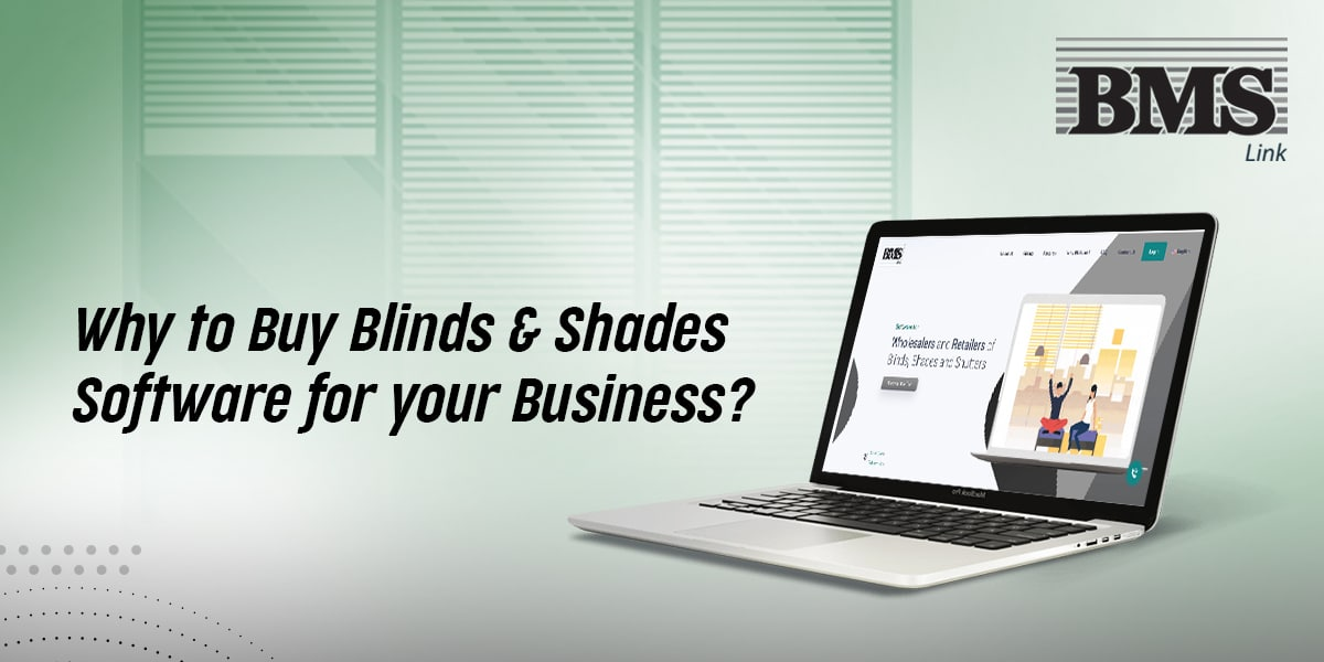 Why to Buy blinds and shades software for your business?  Why to Buy blinds and shades software for your business? 08a