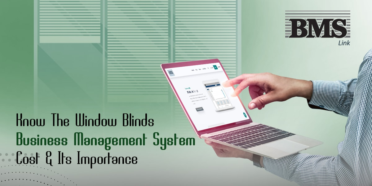 Know The Window Blinds Business Management System Cost And Its Importance  Know The Window Blinds Business Management System Cost And Its Importance 13a