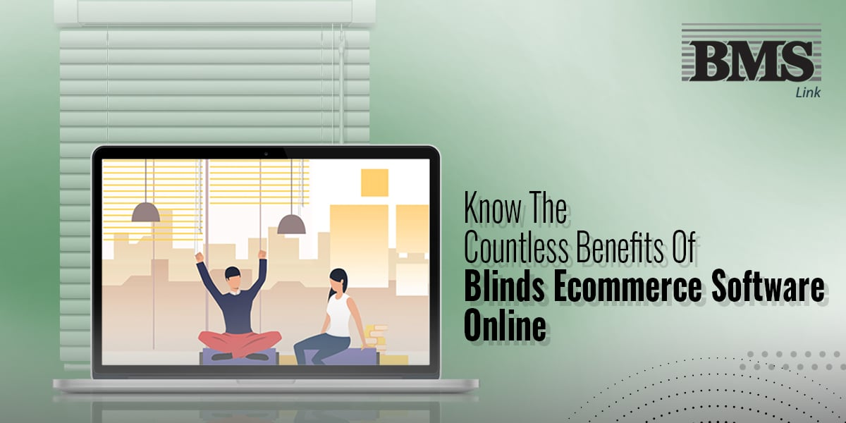 Blinds eCommerce Software online  Know The Countless Benefits Of Blinds eCommerce Software Online 02