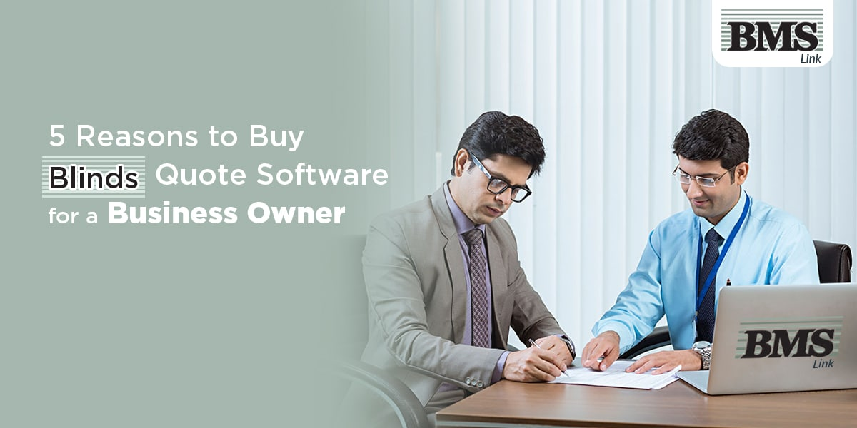 buy blinds quote software  5 Reasons to Buy Blinds Quote Software for a Business Owner BMSL  5ReasonstoBuy  1200 x 600