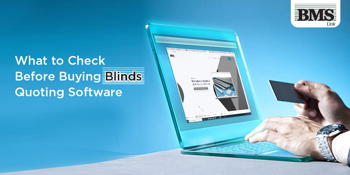 best blinds quoting software  What to Check Before Buying Blinds Quoting Software BMSL  Before Buying  1200 x 600