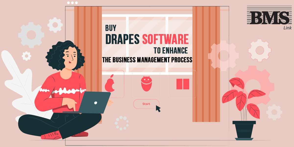Drapery Software  Buy Drapes Software to Enhance The Business Management Process blog bms 4 2